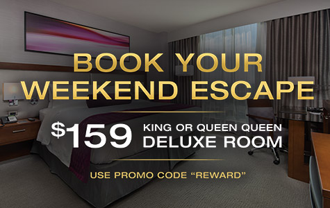 Book your weekend excape. $159 King or Queen deluxe room. Use promo code 'REWARD'.