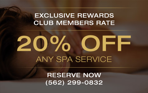 Exclusive rewards club members rate. 20% off any spa service. Reserve now (562) 299-0832